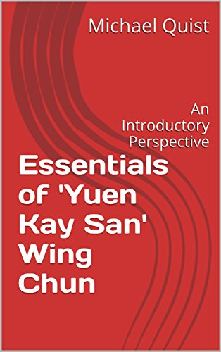 Download PDF Essentials of 'Yuen Kay San' Wing Chun - An Introductory Perspective