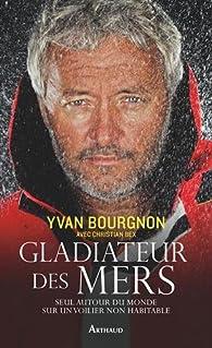 Gladiateur des mers par Yvan Bourgnon