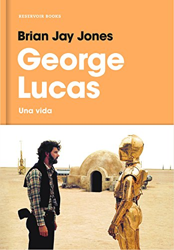 George Lucas: Una vida (RESERVOIR NARRATIVA) Tapa dura – 19 oct 2017 Brian Jay Jones RESERVOIR BOOKS 8416709513 Film