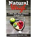 The Natural Weigh: A mind, body, spirit aproach to weight loss