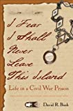 I Fear I Shall Never Leave This Island: Life in a Civil War Prison, Books Central