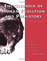 Encyclopedia of Human Evolution and Prehistory: Second Edition (Garland Reference Library of the Humanities)