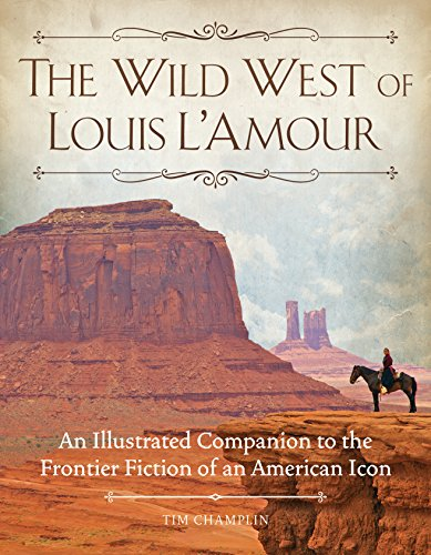 The Wild West of Louis L'Amour: An Illustrated Companion to the Frontier Fiction of an American - Bendigo Shops