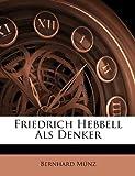 Friedrich Hebbell Als Denker, M&uuml and Bernhard nz, 1148420916
