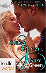 Passion, Vows & Babies: Only You, Baby: A Yeah, Baby & Time's Up! Crossover Novella (Kindle Worlds Novella)