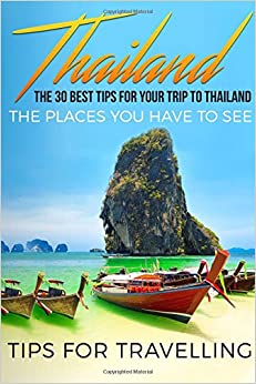 \\VERIFIED\\ Thailand: Thailand Travel Guide: The 30 Best Tips For Your Trip To Thailand - The Places You Have To See (Thailand, Bangkok, Chiang Mai, Koh Pangan, Phuket) (Volume 1). latest protein property Brackets civic heart Dmitry