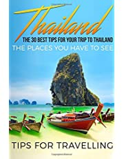 Thailand: Thailand Travel Guide: The 30 Best Tips For Your Trip To Thailand - The Places You Have To See