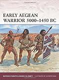 Early Aegean Warrior 5000-1450 BC, Raffaele DiAmato, 1780968582