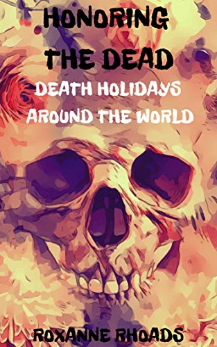 Honoring the Dead : Death Holidays Around the