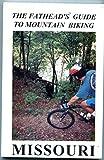 Fatheads Guide to Mountain Biking Missouri