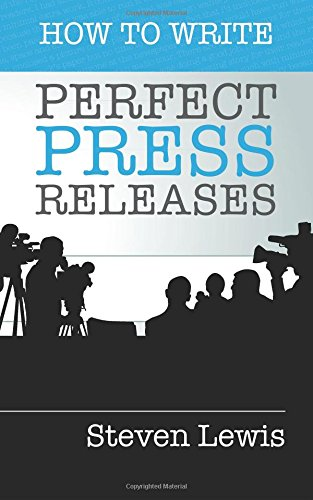 Download How to Write Perfect Press Releases: Grow Your Business with Free Media Coverage (2nd Edition) pdf epub