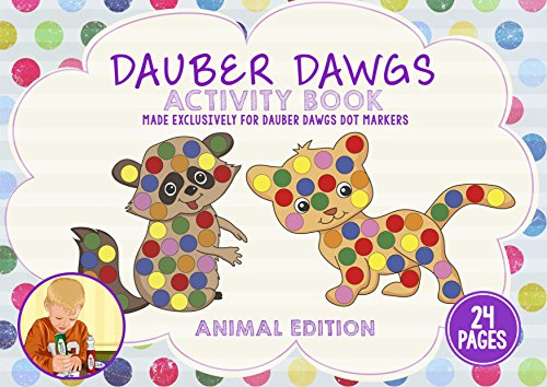 ANIMAL EDITION Dot Marker Activity Sheets 24 PAGES Made EXCLUSIVELY for Dauber Dawgs Dot Markers / Bingo Daubers with Free PDF Book (Joy Coloring Page)