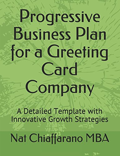 (Progressive Business Plan for a Greeting Card Company: A Detailed Template with Innovative Growth Strategies)