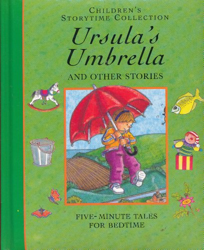 Ursula's Umbrella and Other Stories: Five-Minute Tales for Bedtime (Children's Storytime Collection)