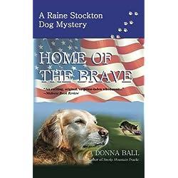 Home of the Brave (Raine Stockton Dog Mystery) (Volume 9)