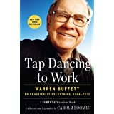 Tap Dancing to Work: Warren Buffett on Practically Everything, 1966-2013
