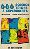 Six Hundred Sixty Six Science Tricks and Experiments, Bob Brown, 0830668810