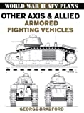 Other Axis and Allied Armored Fighting Vehicles, George Bradford, 0811734552