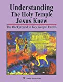 img - for Understanding the Holy Temple Jesus Knew: The Background to Key Gospel Events book / textbook / text book