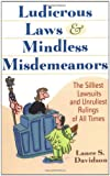 Ludicrous Laws and Mindless Misdemeanors, Lance S. Davidson, 0471138975