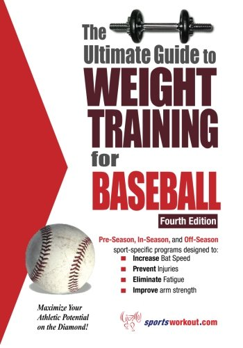 Ultimate Guide to Weight Training for Baseball (Weight Bench Ultimate)