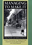 img - for Managing to Make It: Urban Families and Adolescent Success (The John D. and Catherine T. MacArthur Foundation Series on Mental Health and De) by Frank F. Furstenberg (1999-03-15) book / textbook / text book
