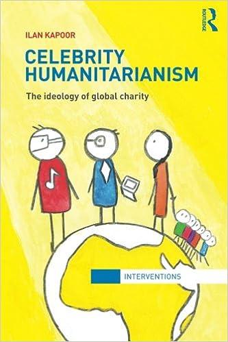Celebrity Humanitarianism: The Ideology of Global Charity: Kapoor, Ilan:  9780415783392: International Relations: Amazon Canada