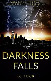 Darkness Falls: A Lesbian End-of-the-World Romance Adventure by [Luck, KC]