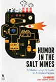 img - for Humor in the Salt Mines: A Master Lawyer's Guide to Associate Success Paperback - June 10, 2014 book / textbook / text book
