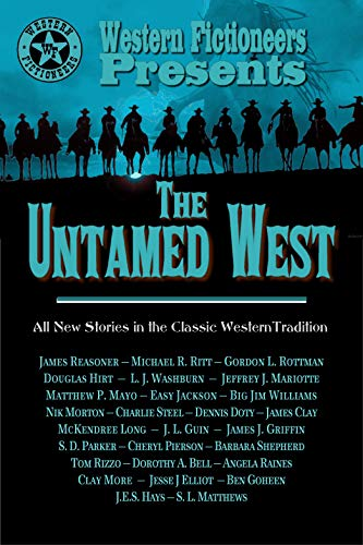 The Untamed West by [Washburn, L. J., Mariotte,  Jeffrey J., Reasoner, James, Mayo, Matthew P., Rizzo, Tom , Hays, J.E.S. , Bell, Dorothy A. , Goheen, Ben , Raines, Angela , Doty, Dennis]