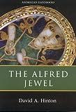 The Alfred Jewel, David A. Hinton and David Alban Hinton, 1854442309