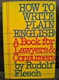 How to Write Plain English: A Book for Lawyers and Consumers : With 60 Before-And-After Translations from Legalese