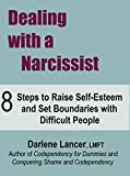 Image of Dealing with a Narcissist: 8 Steps to Raise Self-Esteem and Set Boundaries with Difficult People