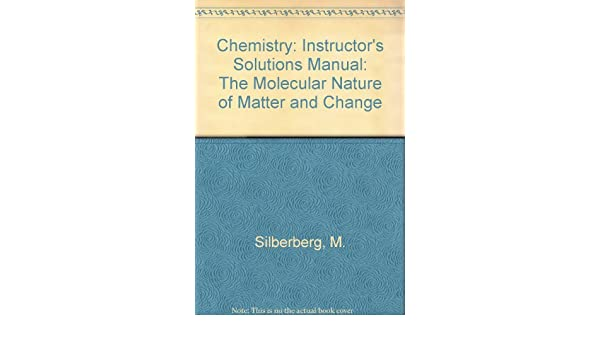 chemistry the molecular nature of matter and change instructor s rh amazon com Silberberg Chemistry.torrent Silberberg Chemistry Homework Answers