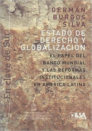 Estado De Derecho Y Globalizacion . El PapeL: Germán BURGOS ...