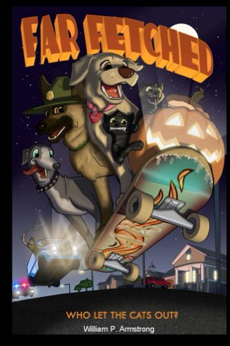 Far Fetched:  Who Let The Cats Out?: A family's cats get lost on Halloween, but the family dog finds a way to bring them safely (Cat Dog Halloween)