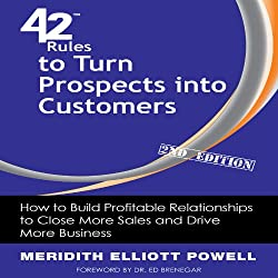 42 Rules to Turn Prospects into Customers, 2nd Edition