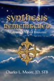 Synthesis Remembered, Charles L. Moore JD STB, 1601450702