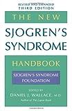 img - for The New Sjogren's Syndrome Handbook (Sjogrens Syndrome Foundation) by Sjogren's Syndrome Foundation (2005-03-03) book / textbook / text book