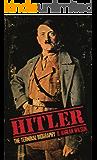Hitler: The Terminal Biography (The Biographizer Trilogy Book 1)