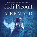 Mermaid Audiobook by Jodi Picoult Narrated by Laurie Veldheer