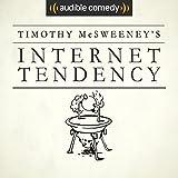 McSweeney's Internet Tendency [Explicit]
