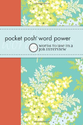 Pocket Posh® Word Power: 120 Job Interview Words You Should Know by Andrews McMeel Publishing