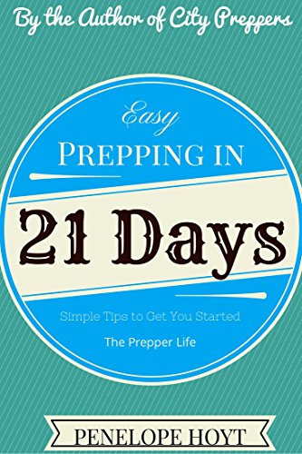 Easy Prepping in 21 Days (The Prepper Life Book 3) by [Hoyt, Penelope]