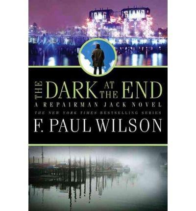 Download The Dark at the End (Repairman Jack Novels (Hardcover)) (Hardback) - Common PDF