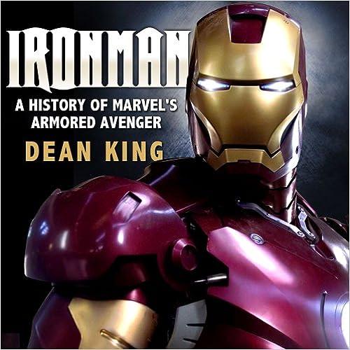 Ironman: A History of Marvels Armored Avenger (Superhero Sagas Book 4)