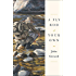 A Fly Rod of Your Own (John Gierach's Fly-fishing Library)