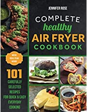 Complete healthy air fryer cookbook: 101 deliсious, carefully selected recipes for quick & easy everyday cooking| perfectly portioned.