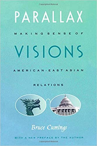 Book Parallax Visions: Making Sense of Americana??East Asian Relations at the End of the Century (Asia-Pacific: Culture, Politics, and Society) by Bruce Cumings (2002-07-23)