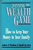 Winning the Wealth Game: How to Keep Your Money in Your Family